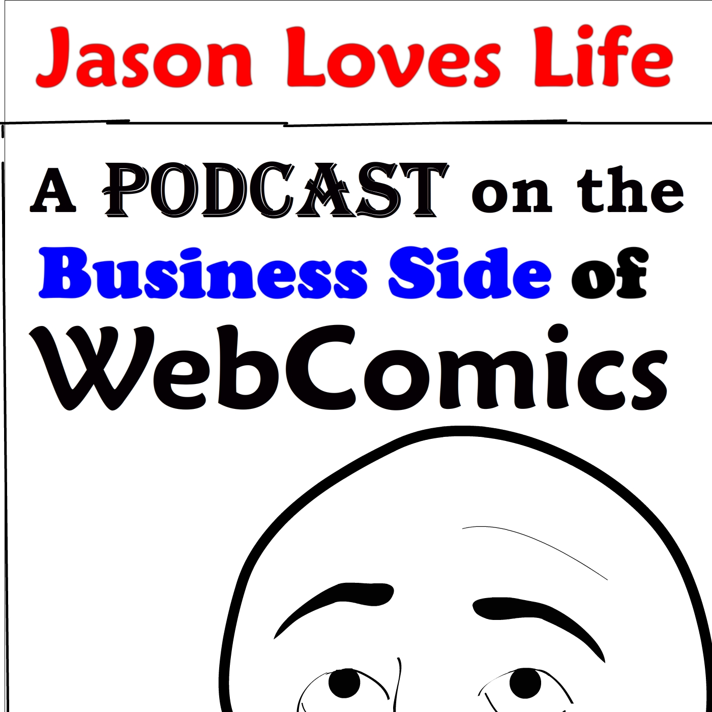 Jason Loves Life Podcast - Helping Your WebComic Live Long and Prosper